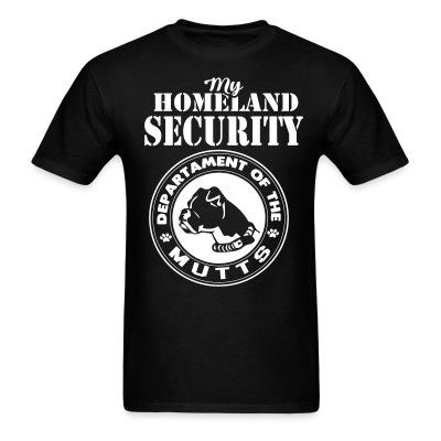 T-shirt My homeland security. Departament of the mutts