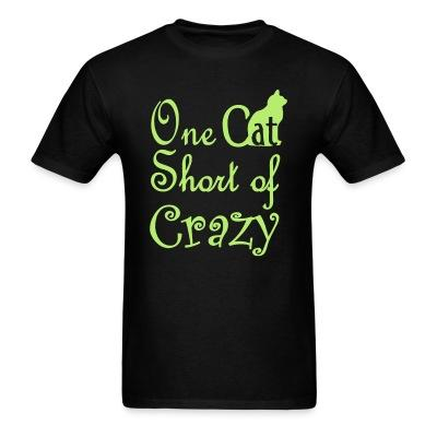 T-shirt One cat short of crazy