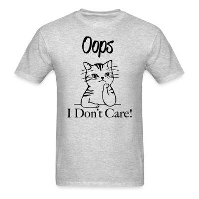 T-shirt Oops I don't care !