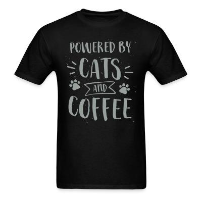 T-shirt powered by cats and coffee