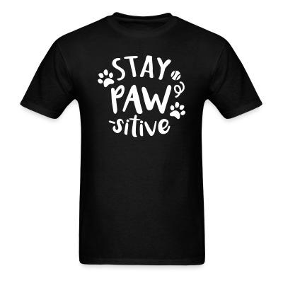 T-shirt stay paws -sitive