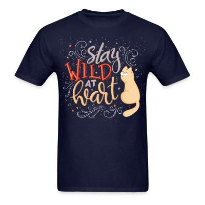 T-shirt Stay wild at heart