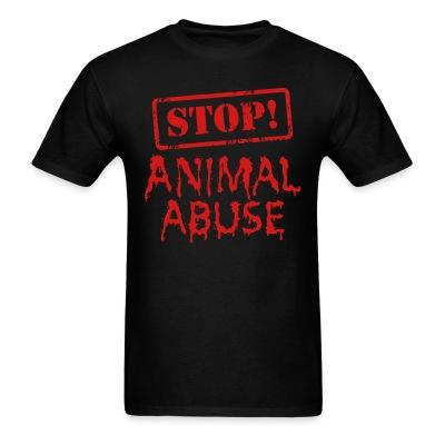 T-shirt Stop animal abuse