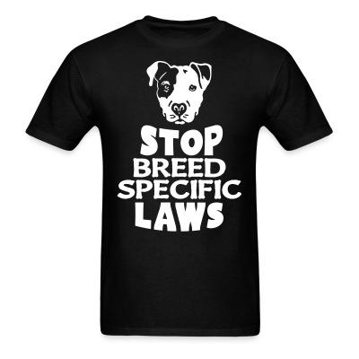 T-shirt Stop breed specific laws