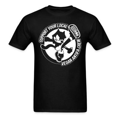 T-shirt Support your local vegan antifa crew