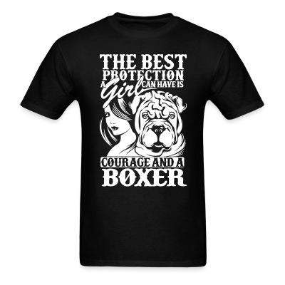 T-shirt The best protection a girl can have is courage and a pitbull