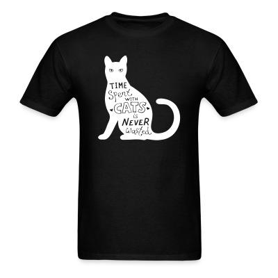 T-shirt Time spent with cats is nerver wasted