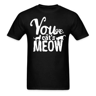 T-shirt You are cat's meow