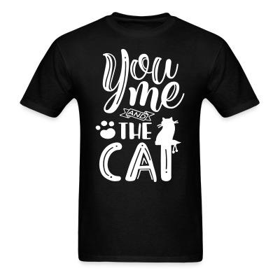 T-shirt you me and the cat