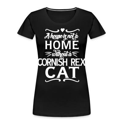 A house is not a home without a cornish rex cat