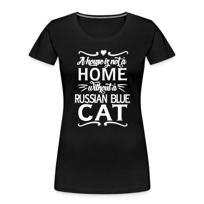 A house is not a home without a russian blue cat