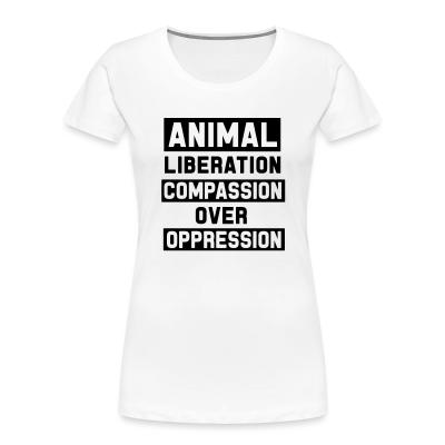 Animal liberation - compassion over oppression