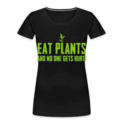 Women Organic Eat plants and no one gets hurt!