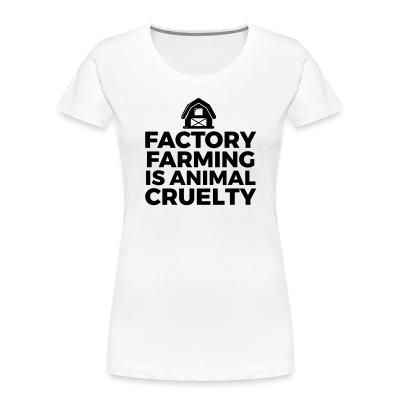 Women Organic Factory farming is animal cruelty