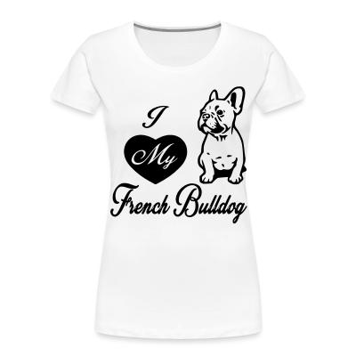I love my french bulldog