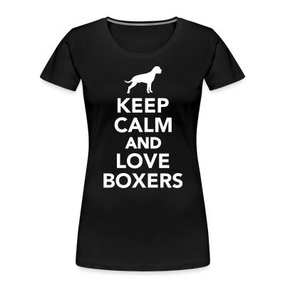 Keep calm and love boxers