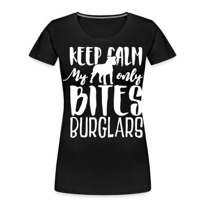 Keep calm my only bites burglars