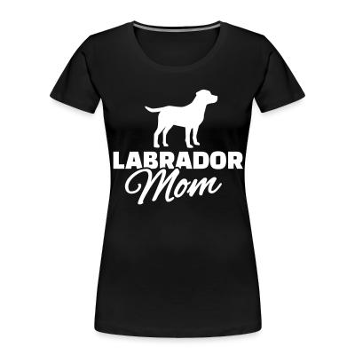 Women Organic Labrador mom