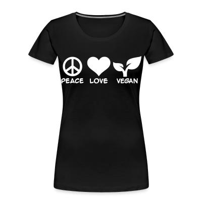 Women Organic peace love Vegan