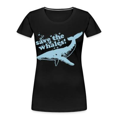 Women Organic Save the whales
