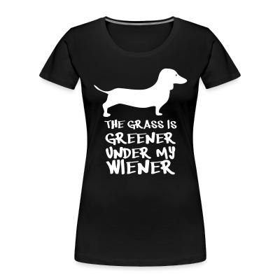 Women Organic the greener under my weiner