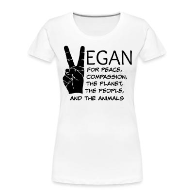 Women Organic Vegan for peace, compassion, the planet, the people, and the animals