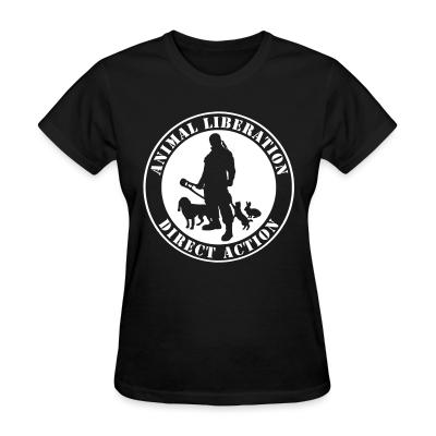Women T-shirt Animal liberation direct action