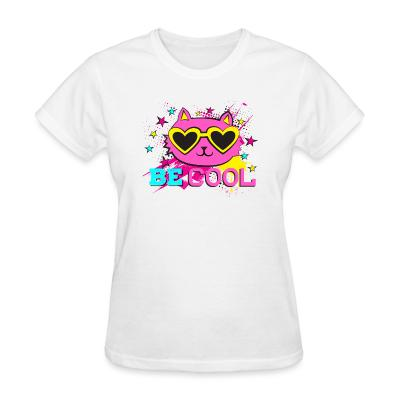 Women T-shirt Be cool