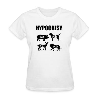 Women T-shirt Carnist Hypocrisy