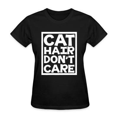 Women T-shirt Cat hair don't care