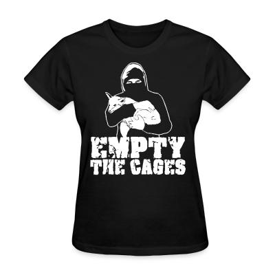 Women T-shirt Empty the cages