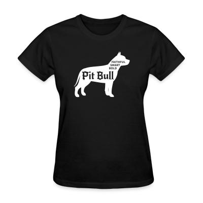 Women T-shirt Faithful smart bold pitbull