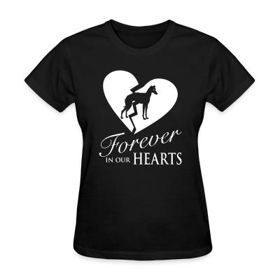 Women T-shirt forever in your hearts greyhound
