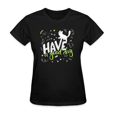 Women T-shirt Have a good day