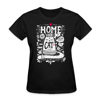 Women T-shirt home where cat is