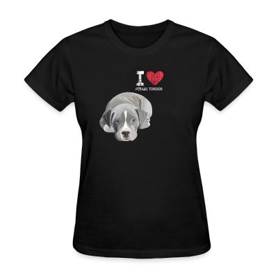 Women T-shirt I love pitbull terrior