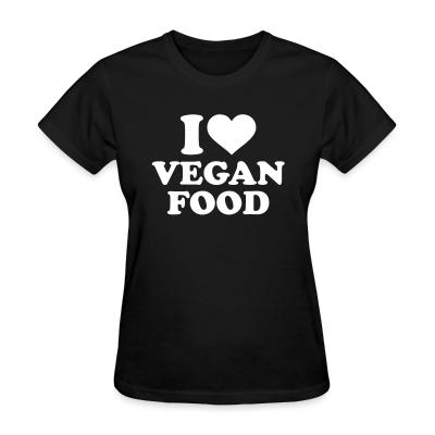Women T-shirt I love Vegan  food