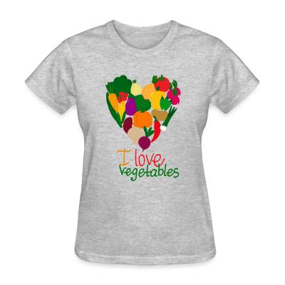 Women T-shirt I love vegetables
