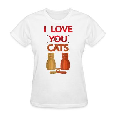 Women T-shirt I love you cats
