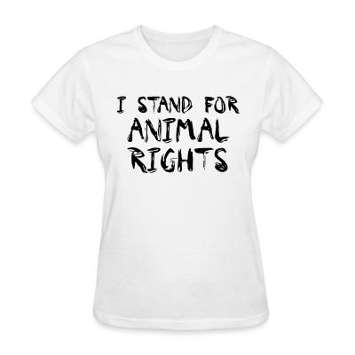 Women T-shirt I stand for animal rights