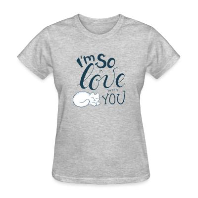Women T-shirt I'm so love with you