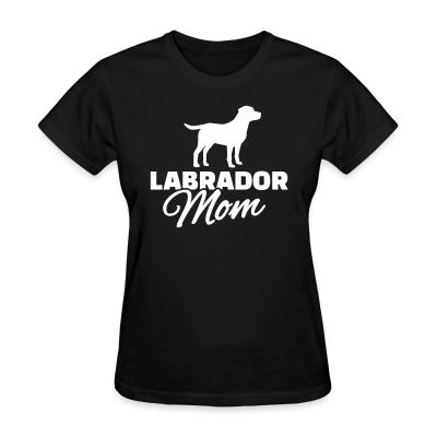 Women T-shirt Labrador mom