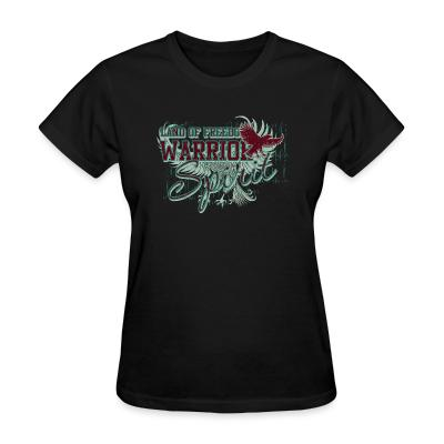 Women T-shirt Land of freedom Warrior spirit