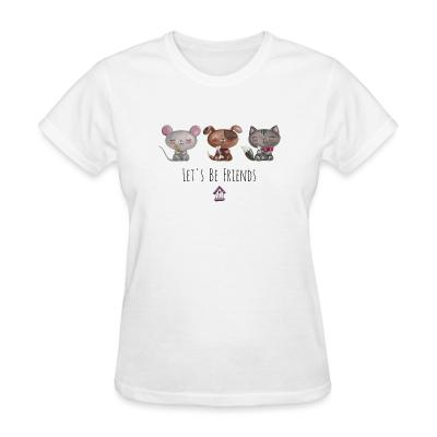 Women T-shirt Let's be friends