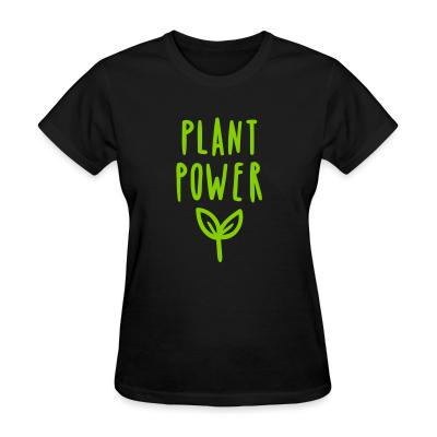 Women T-shirt plant power