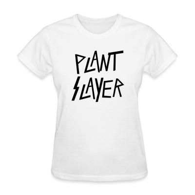Women T-shirt Plant slayer