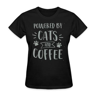 Women T-shirt powered by cats and coffee