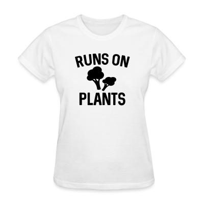 Women T-shirt Runs on plants