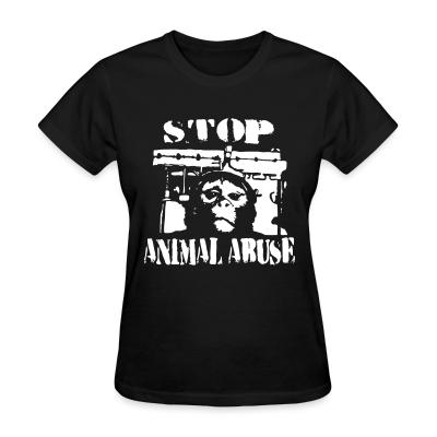 Women T-shirt Stop animal abuse