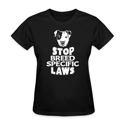 Women T-shirt Stop breed specific laws